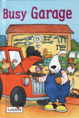 busy-garage-ladybird-book-busy-stories-melanie-joyce-gloss-hardback-2005-1589-p.jpg